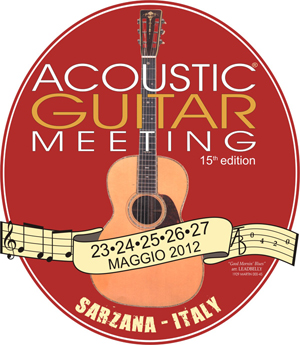 Acoustic Guitar Meeting 15 Edition 23-27 Maggio 2012 Sarzana Italia